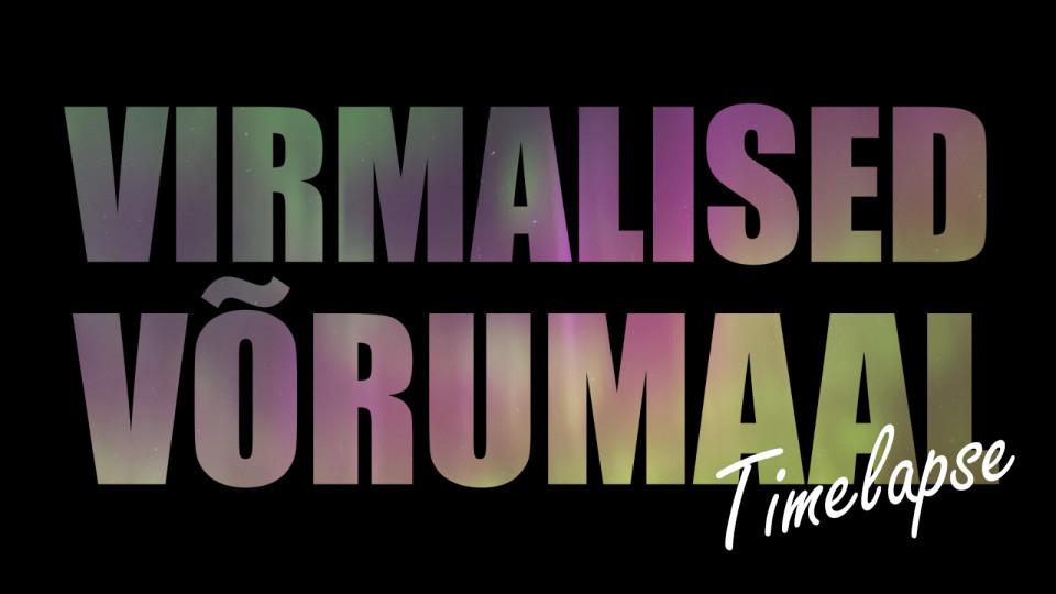 Virmalised Võrumaal – Timelapse video